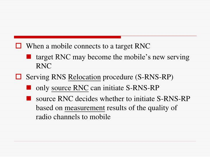 When a mobile connects to a target RNC