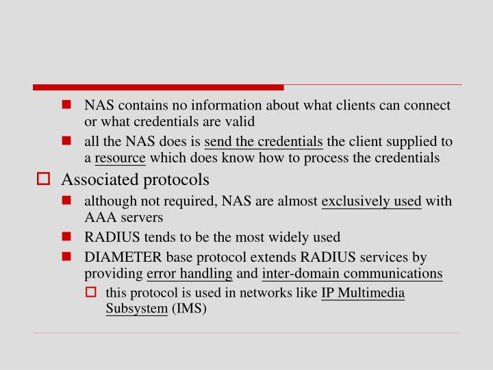 NAS contains no information about what clients can connect or what credentials are valid