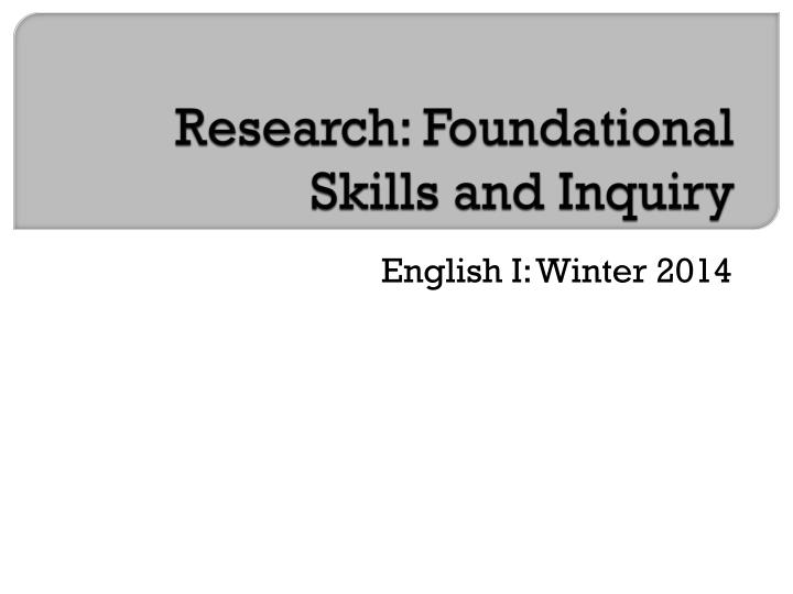 research foundational skills and inquiry