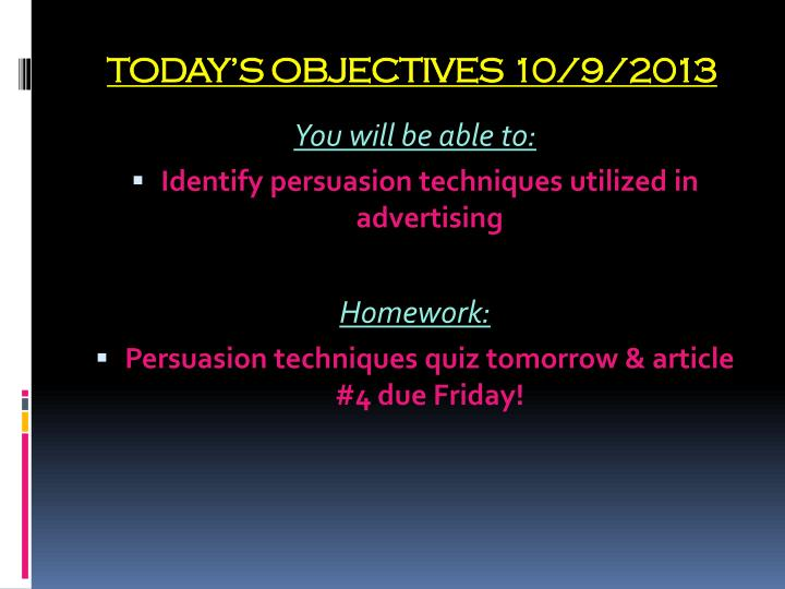 TODAY'S OBJECTIVES 10/9/2013