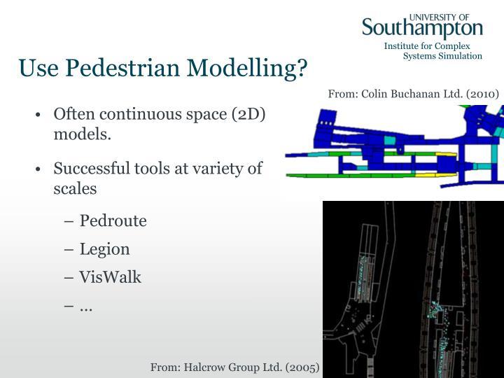 Use Pedestrian Modelling?