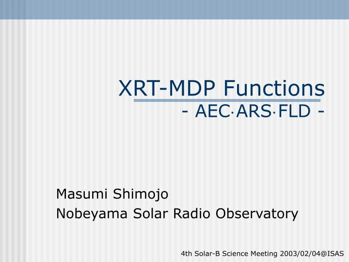 xrt mdp functions aec ars fld