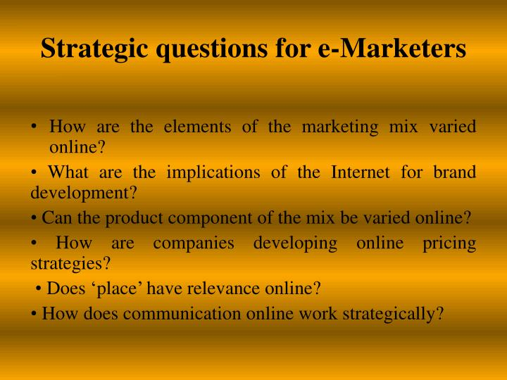 Strategic questions for e-Marketers