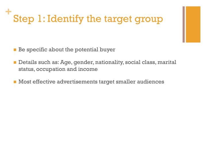 Step 1: Identify the target group
