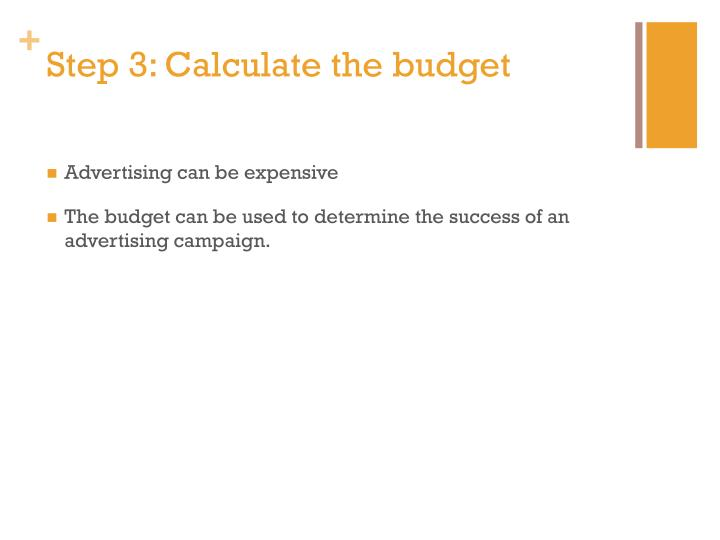 Step 3: Calculate the budget