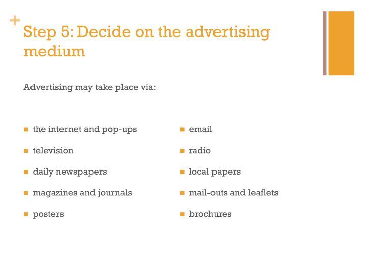 Step 5: Decide on the advertising medium