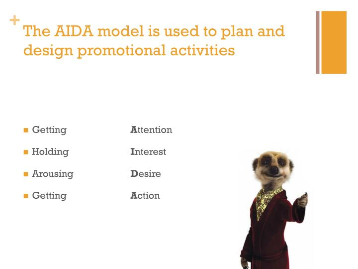 The AIDA model is used to plan and design promotional activities