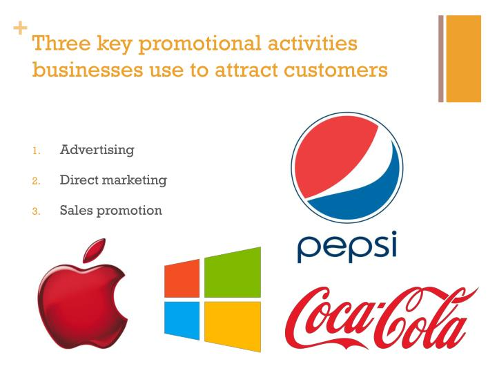 Three key promotional activities businesses use to attract customers