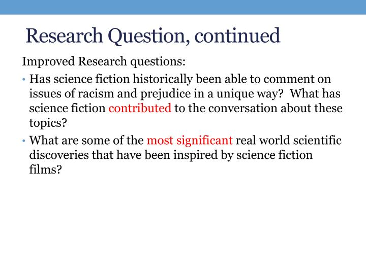 Research Question, continued