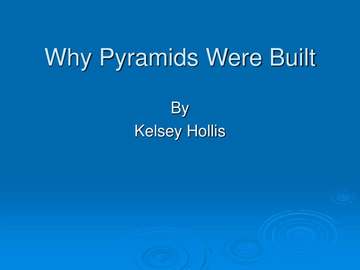 Why Pyramids Were Built