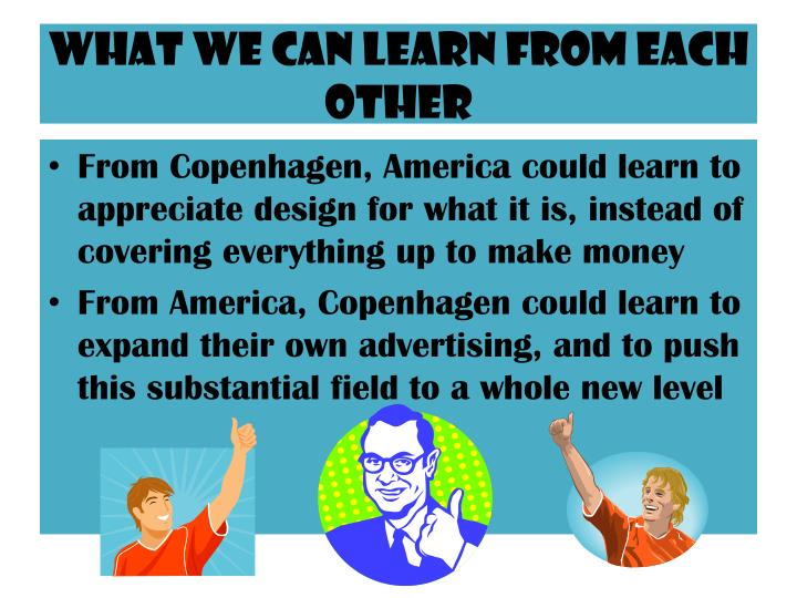 What we can learn from each other