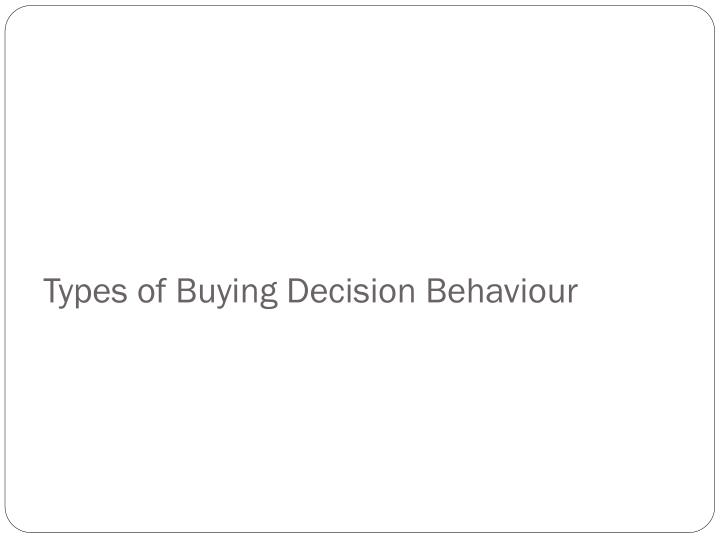 Types of Buying Decision