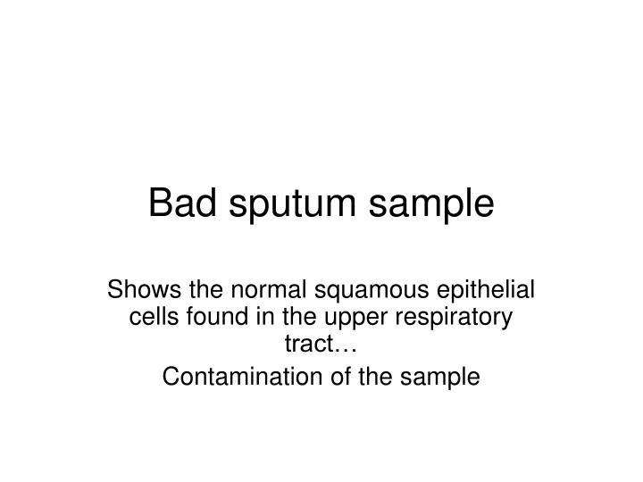 Bad sputum sample