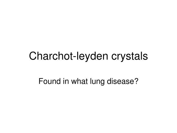 Charchot-leyden crystals