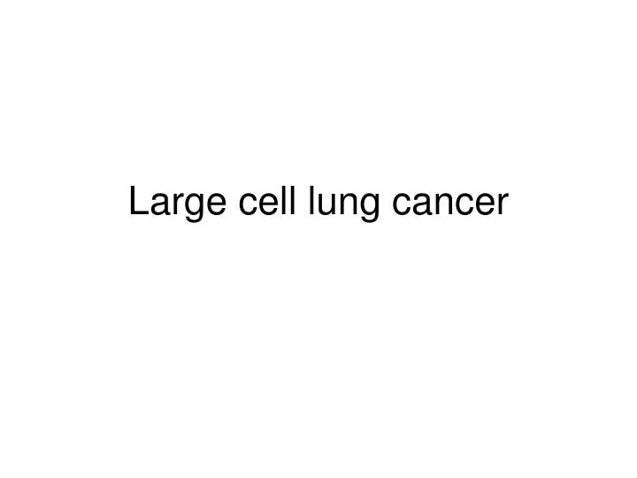 Large cell lung cancer