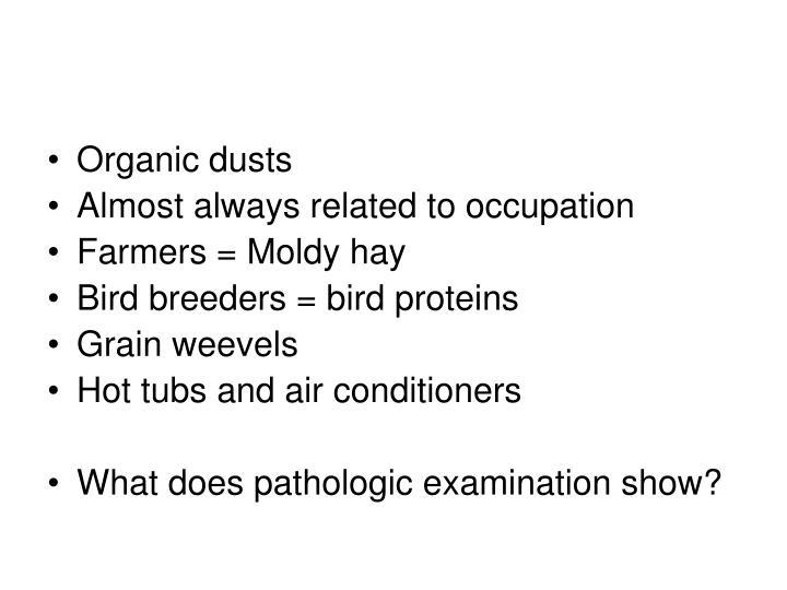 Organic dusts