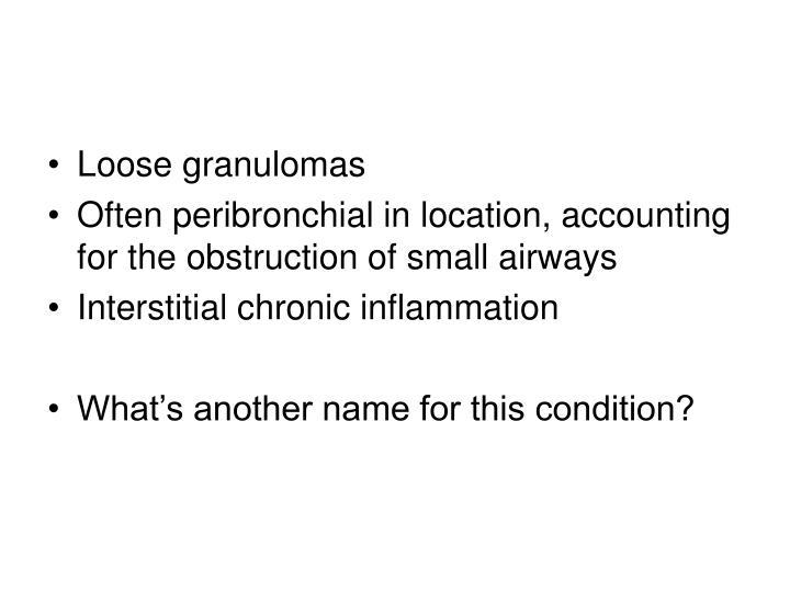 Loose granulomas