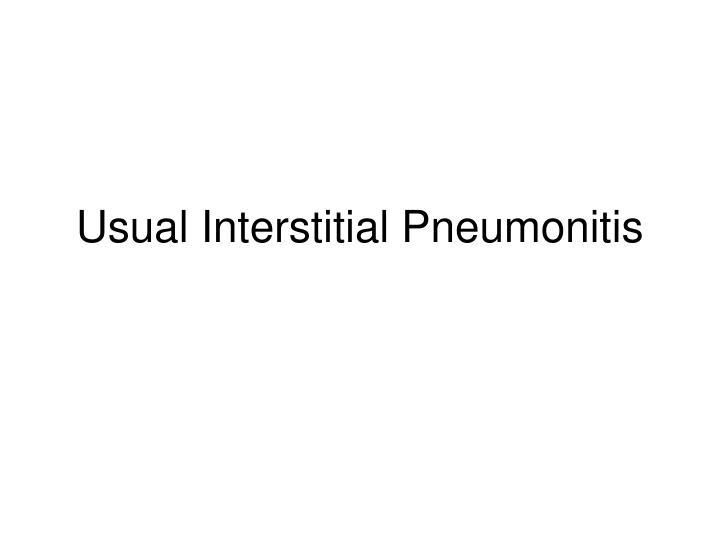 Usual Interstitial Pneumonitis