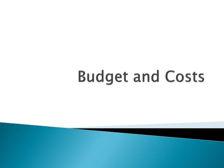 Budget and Costs