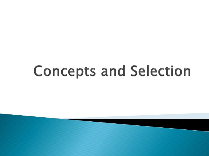 Concepts and Selection
