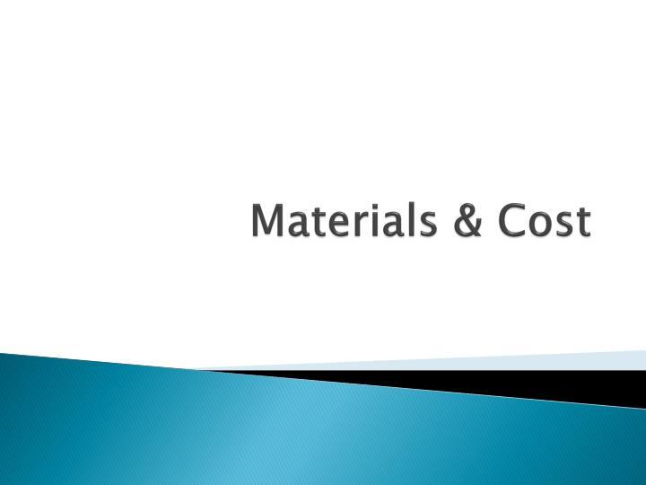 Materials & Cost