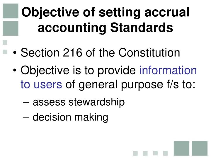 Objective of setting accrual accounting Standards