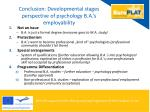 conclusion developmental stage s perspective of psychology b a s employability