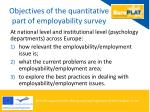 o bjectives of the quantitative part of employability survey