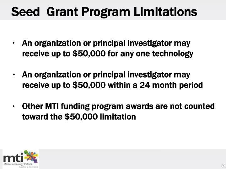 Seed  Grant Program Limitations