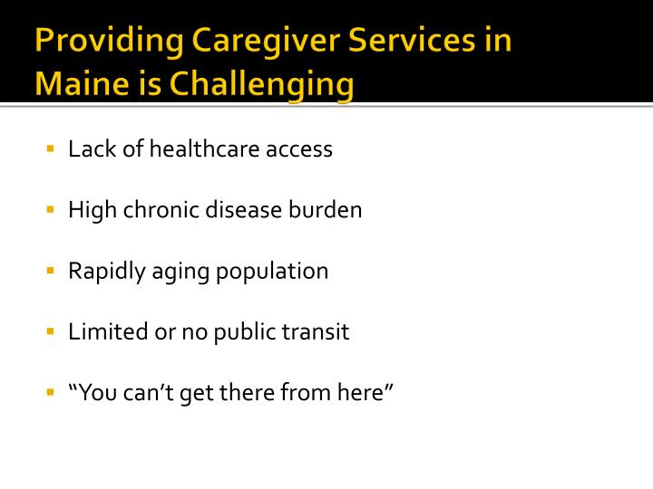 Providing Caregiver Services in Maine is Challenging