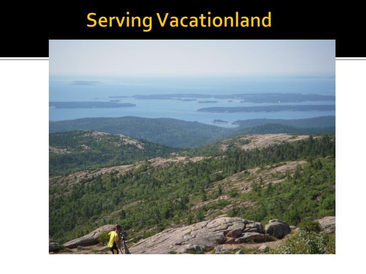 Serving Vacationland