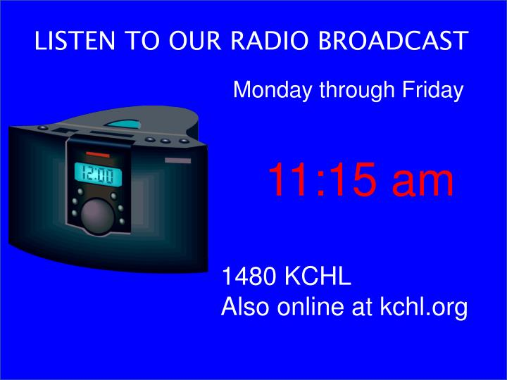 LISTEN TO OUR RADIO BROADCAST