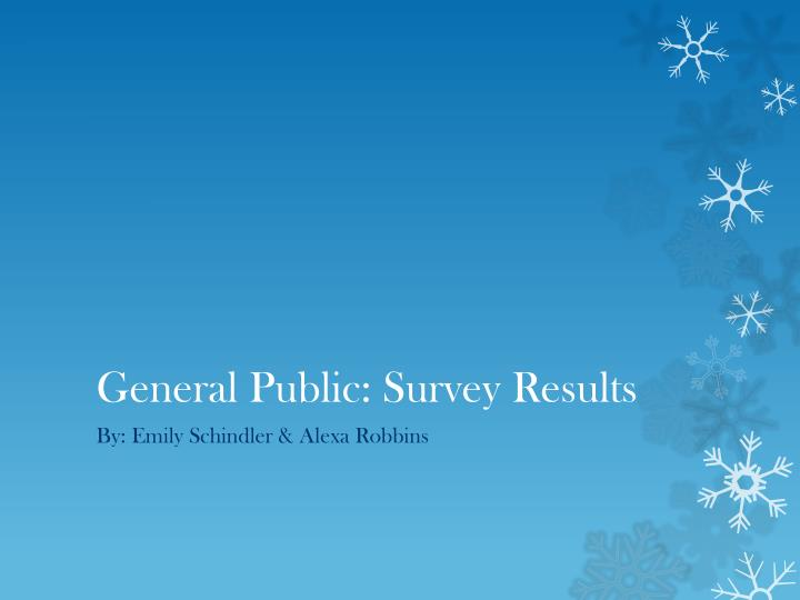 General Public: Survey Results