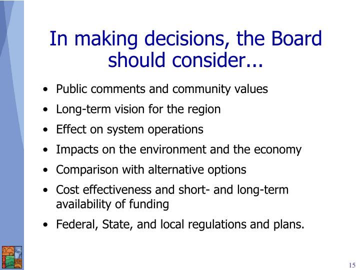 In making decisions, the Board should consider...