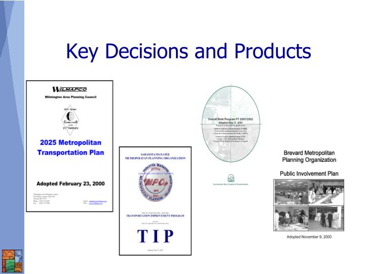 Key Decisions and Products