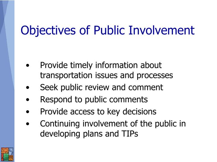 Provide timely information about transportation issues and processes