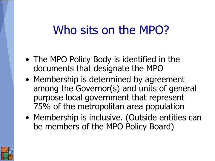 Who sits on the MPO?