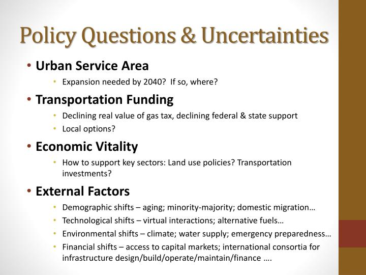 Policy Questions & Uncertainties
