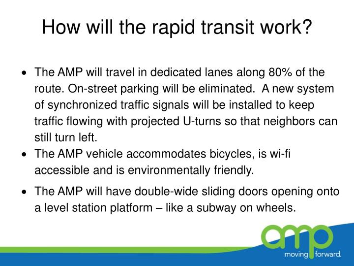 How will the rapid transit work