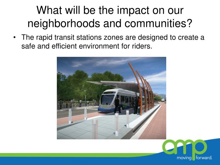 What will be the impact on our neighborhoods and communities?