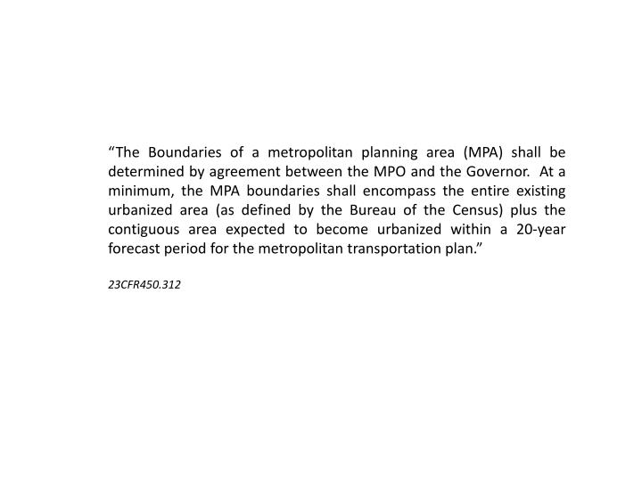 """The Boundaries of a metropolitan planning area (MPA) shall be determined by agreement between the..."