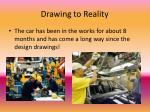 drawing to reality