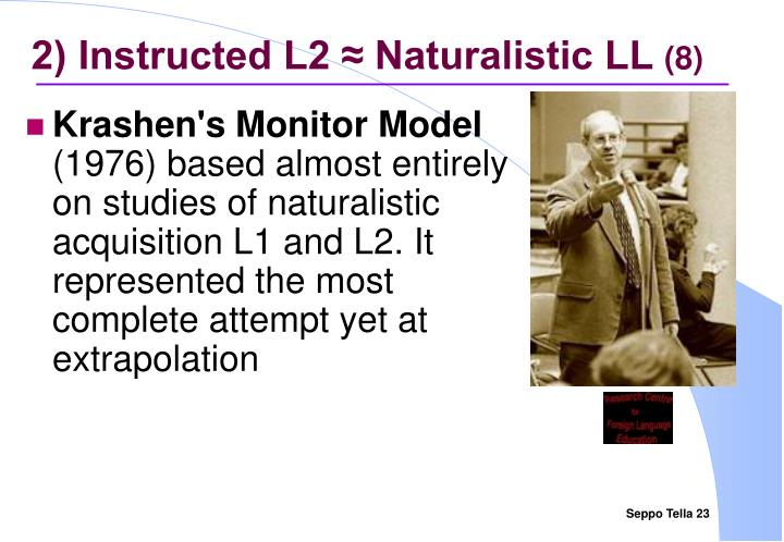 2) Instructed L2 ≈ Naturalistic LL