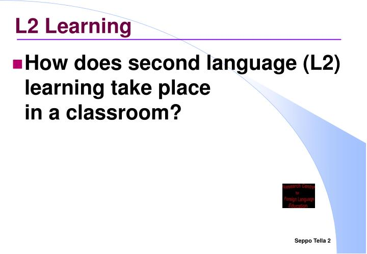 L2 Learning