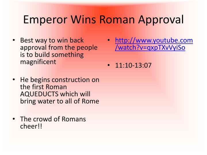 Emperor Wins Roman Approval