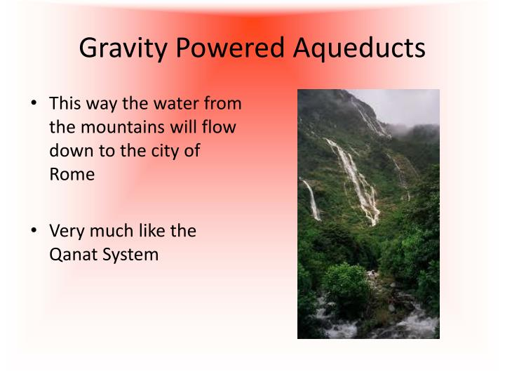 Gravity Powered Aqueducts