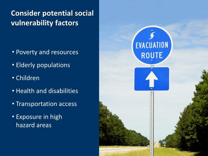 Consider potential social vulnerability factors