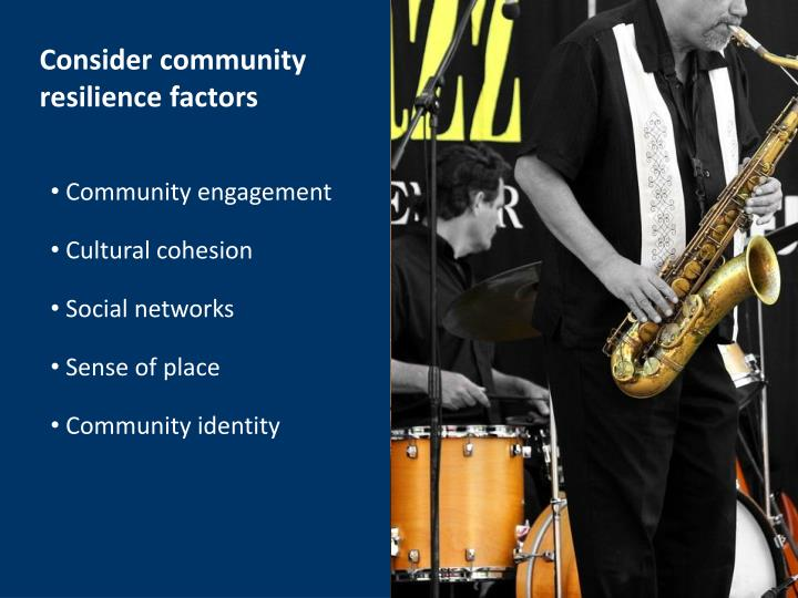 Consider community  resilience f
