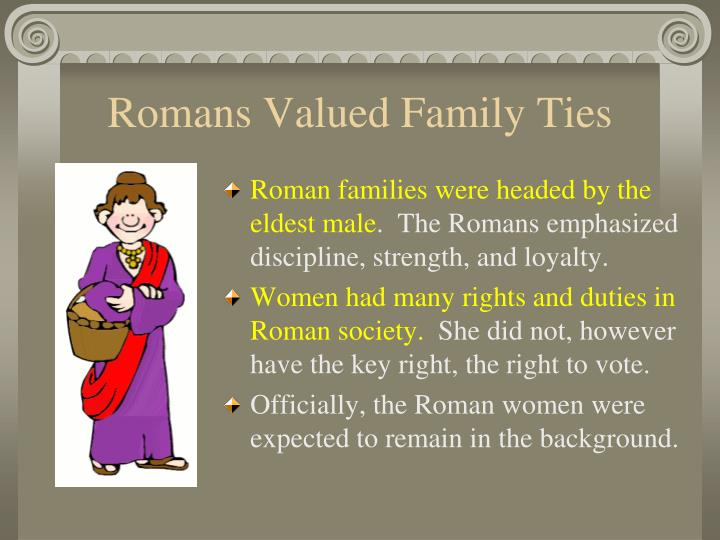 Romans Valued Family Ties