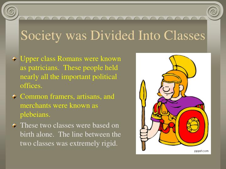 Society was Divided Into Classes